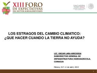 LOS  ESTRAGOS DEL  CAMBIO CLIMATICO : ¿ QUE HACER CUANDO LA TIERRA NO AYUDA?
