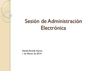 Sesión de Administración Electrónica