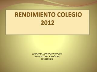 RENDIMIENTO COLEGIO 2012