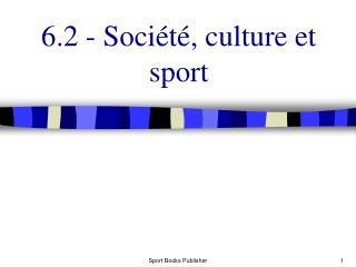 6.2 - Société, culture et sport