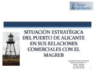 SITUACIÓN ESTRATÉGICA  DEL PUERTO DE ALICANTE  EN SUS RELACIONES COMERCIALES CON EL MAGREB