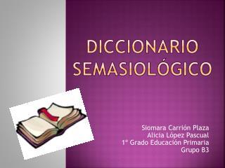 DICCIONARIo SEMASIOLÓGICO