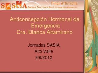 Anticoncepción Hormonal de           Emergencia Dra. Blanca Altamirano