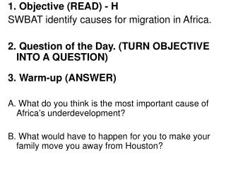 1. Objective (READ) - H SWBAT identify causes for migration in Africa.