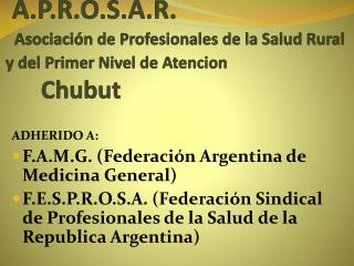 ADHERIDO A: F.A.M.G. (Federación Argentina de Medicina General)