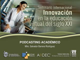 PODCASTING ACADÉMICO