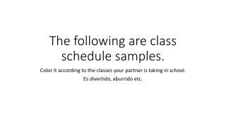 The following are class schedule samples.
