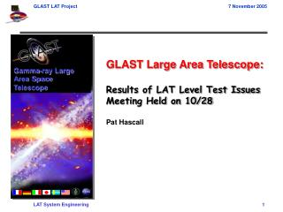 GLAST Large Area Telescope: Results of LAT Level Test Issues Meeting Held on 10/28 Pat Hascall