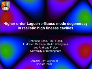 Higher order Laguerre-Gauss mode degeneracy in realistic high finesse cavities