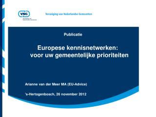 Publicatie  Europese kennisnetwerken:       voor uw gemeentelijke prioriteiten