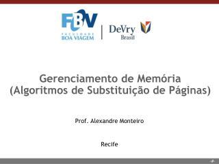 Gerenciamento de Memória  (Algoritmos de Substituição de Páginas)