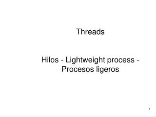 Threads Hilos - Lightweight process - Procesos ligeros