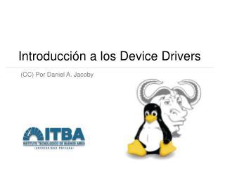 Introducción a los Device Drivers