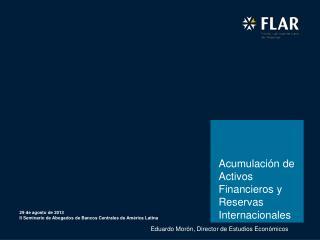 Acumulación  de  Activos Financieros  y  Reservas Internacionales