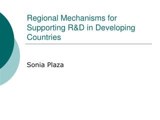 Regional Mechanisms for Supporting R&D in Developing Countries