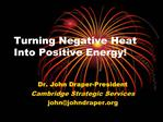 Turning Negative Heat Into Positive Energy