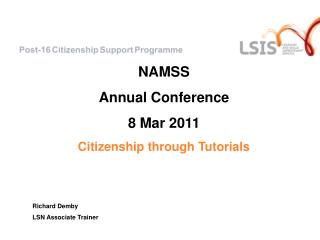NAMSS Annual Conference 8 Mar 2011  Citizenship through Tutorials Richard Demby