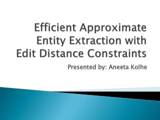 Efficient Approximate Entity Extraction with Edit Distance Constraints