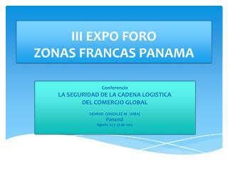 III EXPO FORO  ZONAS FRANCAS PANAMA