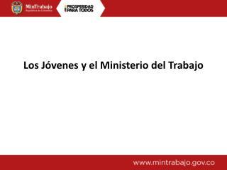 Los J�venes y el Ministerio del Trabajo