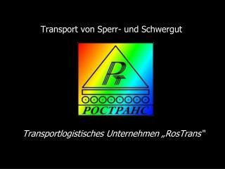Transport von Sperr- und Schwergut