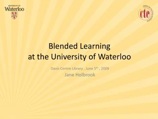 Blended Learning at the University of Waterloo