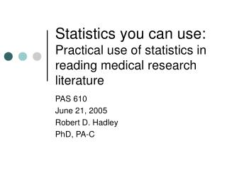Statistics you can use: Practical use of statistics in reading medical research literature
