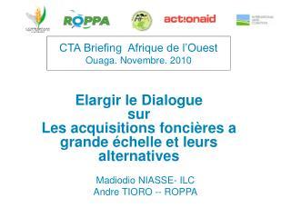 CTA Briefing  Afrique de l'Ouest Ouaga. Novembre. 2010