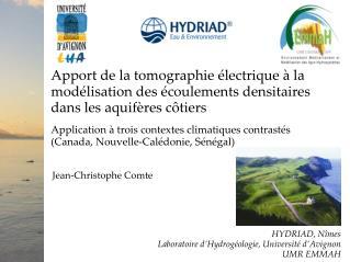 Jean-Christophe Comte HYDRIAD, Nîmes Laboratoire d'Hydrogéologie, Université d'Avignon UMR EMMAH