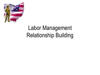 Labor Management Relationship Building
