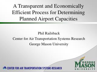 A Transparent and Economically Efficient Process for Determining Planned Airport Capacities