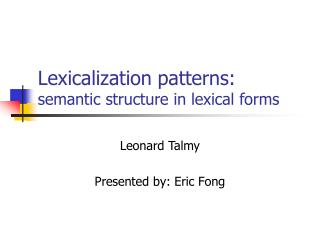 Lexicalization patterns: semantic structure in lexical forms