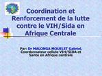 Coordination et Renforcement de la lutte contre le VIH