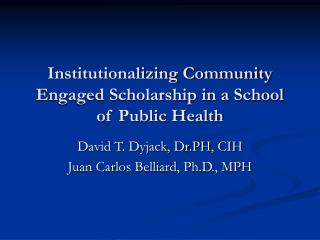 Institutionalizing Community Engaged Scholarship in a School of Public Health