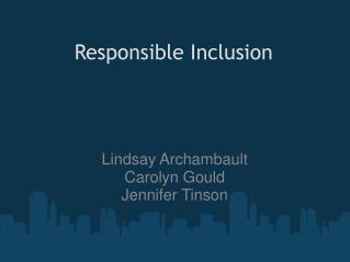 Lindsay Archambault Carolyn Gould Jennifer Tinson