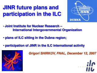 Joint Institute for Nuclear Research –  	International Intergovernmental Organization