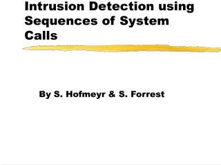 Intrusion Detection using Sequences of System Calls