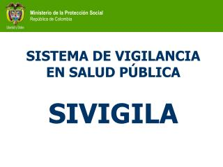 SISTEMA DE VIGILANCIA EN SALUD PÚBLICA SIVIGILA