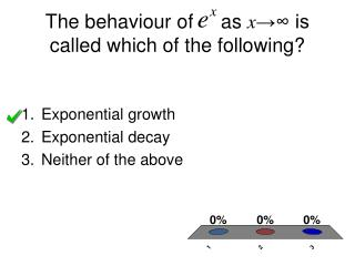The behaviour of     as  x →∞ is called which of the following?