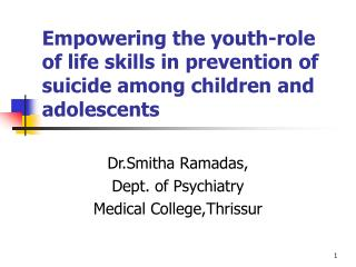Empowering the youth-role of life skills in prevention of suicide among children and adolescents