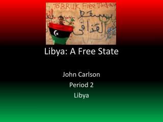 Libya: A Free State