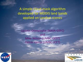 A simple cloud mask algorithm developed for MODIS land bands applied on Landsat scenes