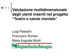 """Valutazione multidimensionale degli utenti inseriti nel progetto """"Teatro e salute mentale"""""""