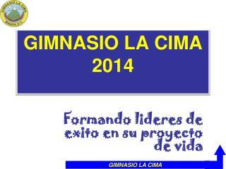 GIMNASIO LA CIMA 2014