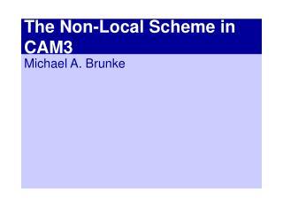 The Non-Local Scheme in CAM3