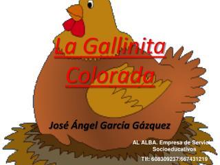 La Gallinita Colorada José Ángel García Gázquez