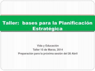 Taller:  bases para la Planificación Estratégica
