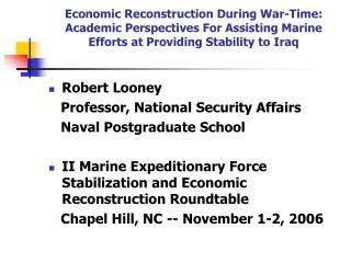 Robert Looney    Professor, National Security Affairs    Naval Postgraduate School
