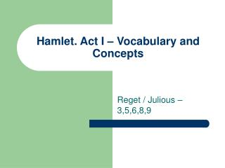 Hamlet. Act I – Vocabulary and Concepts