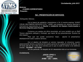 Cochabamba, julio 2013 Señores       A QUIEN CORRESPONDA Presente.-